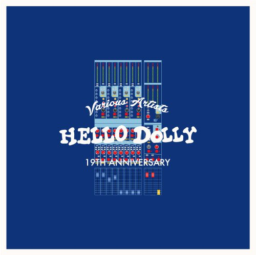 V.A HELLO DOLLY 19TH ANNIVERSARY